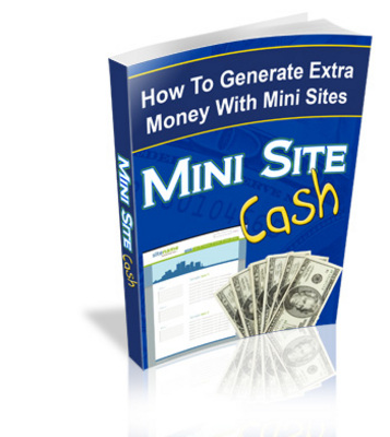 Product picture Mini Site Cash-How To Generate Extra Money With Mini Sites+B